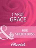 Her Sheikh Boss (Mills & Boon Cherish) (Desert Brides - Book 17) - Carol Grace