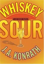 Whiskey Sour - J.A. Konrath