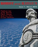 Robot and Raygun - Issue 1 March 2014 - Alex Burns, Paul Hayes, Sierra July, Ellen Denton, Christopher Ford