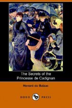 The Secrets of the Princesse de Cadignan - Honoré de Balzac, Katharine Prescott Wormeley