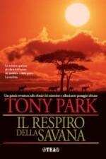 Il Respiro Della Savana: Romanzo - Tony Park, Alessandro Zabini