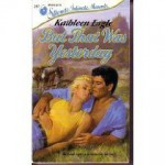 But That Was Yesterday (Silhouette Intimate Moments, 257) - Kathleen Eagle, Eagle