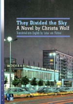 They Divided the Sky: A Novel - Christa Wolf, Luise von Flotow