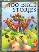 100 Bible Stories - Victoria Parker
