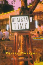 Bombay Time - Thrity Umrigar