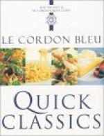 Le Cordon Bleu: Quick Classics - Le Cordon Bleu Magazine, Jeni Wright