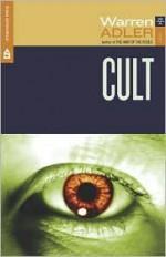Cult: A Novel of Brainwashing and Death - Warren Adler