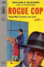 Rogue Cop - William P. McGivern