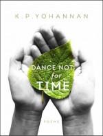Dance Not for Time - K.P. Yohannan