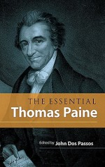 The Essential Thomas Paine - Thomas Paine, John Dos Passos