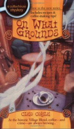 On What Grounds - Cleo Coyle