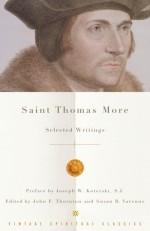 Selected Writings - Thomas More, John F. Thornton