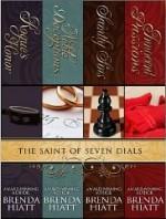 The Saint Of Seven Dials: Collector's Edition - Brenda Hiatt