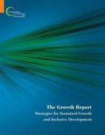 The Growth Report: Strategies for Sustained Growth and Inclusive Development - World Book Inc, Commission on Growth and Development Staff