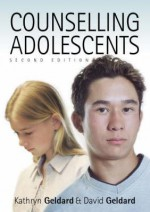 Counselling Adolescents: The Pro-Active Approach - David Geldard