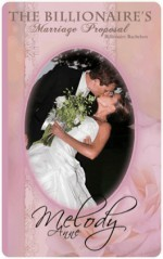 The Billionaire's Marriage Proposal - Melody Anne