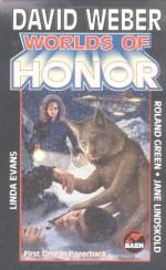 Worlds of Honor - David Weber, Linda Evans, Jane Lindskold, Roland J. Green