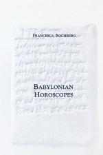 Babylonian Horoscopes (Transactions of the American Philosophical Society) (Transactions of the American Philosophical Society) - Francesca Rochberg