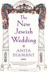 New Jewish Wedding, Revised - Anita Diamant