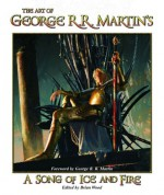 The Art of George R.R. Martin's a Song of Ice and Fire - George R.R. Martin, Brian Wood