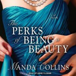 The Perks of Being a Beauty (Ugly Ducklings, #3.5) - Manda Collins, Anne Flosnik