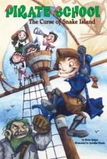 The Curse of Snake Island #1 (Pirate School) - Brian James, Jennifer Zivoin