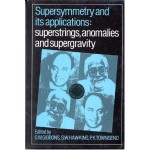 Supersymmetry and Its Applications: Superstrings, Anomalies and Supergravity - Stephen Hawking
