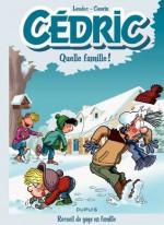 Cédric Best Of - Tome 6 - Quelle famille ! (French Edition) - Raoul Cauvin, Laudec, Leonardo