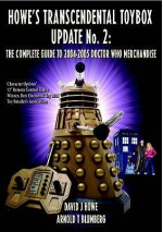 Howe's Transcendental Toybox: Update No. 2 - The Complete Guide To 2004/2005 Merchandise - David J. Howe, Arnold T. Blumberg