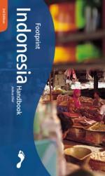 Footprint Indonesia Handbook - Joshua Eliot, Joshua Eliot, Liz Capaldi, Jane Bickersteth