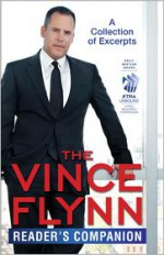The Vince Flynn Reader's Companion: A Collection of Excerpts - Vince Flynn