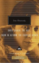 David Golder, The Ball, Snow in Autumn, The Courilof Affair - Irène Némirovsky