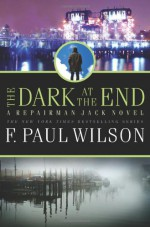 The Dark at the End - F. Paul Wilson