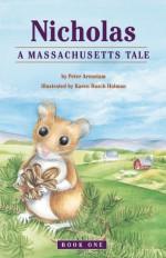 Nicholas: A Massachusetts Tale - Peter Arenstam, Karen Busch Holman