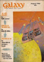 Galaxy Science Fiction Magazine, August 1966 (Vol 24, #6) - Frank Herbert, Brian W. Aldiss, Frederik Pohl, R.A. Lafferty, James Blish, Keith Laumer, Norman L. Knight, Willy Ley, George Henry Smith, Hayden Howard
