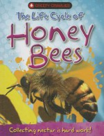 The Life Cycle of Honey Bees - Clint Twist