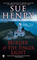 Murder at Five Finger Light - Sue Henry
