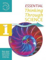 Essential Thinking Through Science: v. 1 (Thinking Through Science) - Mary Jones, Howard Flavell, Arthur Cheney