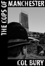 The Cops of Manchester - Col Bury