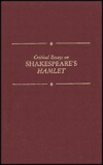 Critical Essays on Shakespeare's Hamlet: William Shakespeare's Hamlet - David Scott Kastan