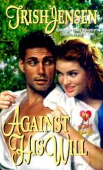 Against His Will - Trish Jensen
