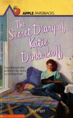 The Secret Diary of Katie Dinkerhoff - Lila Perl