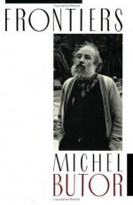 Frontiers - Michel Butor, Elinor S. Miller