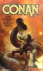 Conan The Guardian - Roland J. Green