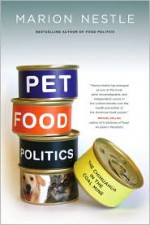 Pet Food Politics: The Chihuahua in the Coal Mine - Marion Nestle