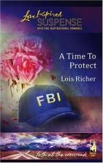 A Time to Protect - Lois Richer