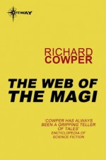 The Web of the Magi - Richard Cowper