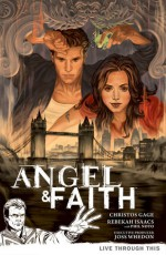 Angel & Faith: Live Through This - Christos Gage, Rebekah Isaacs, Phil Noto, Joss Whedon