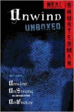 Unwind Unboxed - Neal Shusterman