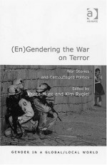 (En)gendering the War on Terror: War Stories And Camouflaged Politics (Gender in a Global/Local World) - Krista Hunt, Kim Rygiel